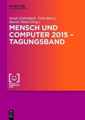 Mensch und Computer 2015 - Tagungsband (English, German, Paperback): Martin Pielot, Niels Henze, Sarah Diefenbach