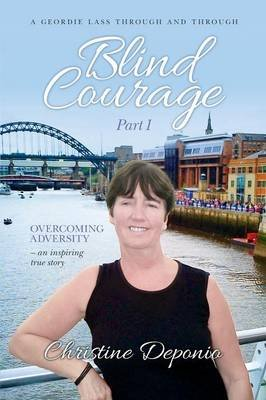 Blind Courage, Part 1 (Paperback): Christine Deponio