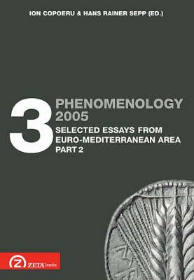 Phenomenology 2005, Pt. 3.2 - Selected Essays from the Euro Mediterranean Area (English & Foreign language, Paperback): Ion...