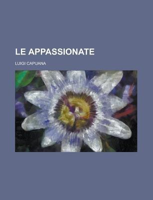 Le Appassionate (English, Italian, Paperback): United States, Luigi Capuana