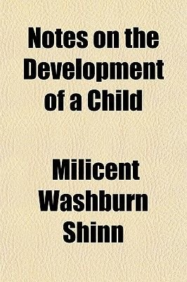 Notes on the Development of a Child (Paperback): Milicent Washburn Shinn