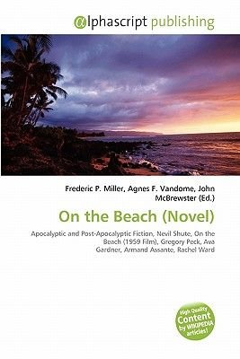 On the Beach (Novel) (Paperback): Frederic P. Miller, Agnes F. Vandome, John McBrewster