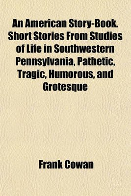 An American Story-Book  Short Stories from Studies of Life in