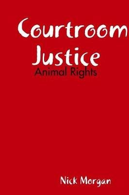 Courtroom Justice (Paperback): Nick Morgan