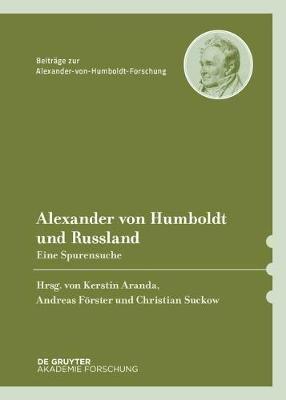 Alexander Von Humboldt Und Russland - Eine Spurensuche (German, Hardcover): Kerstin Aranda, Andreas Forster, Christian Suckow