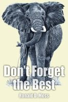 Don't Forget the Best (Paperback, illustrated edition): Ronald D. Moss