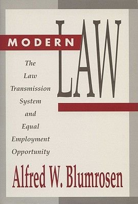 Modern Law - Law Transmission System and Equal Employment Opportunity (Paperback): Alfred W Blumrosen