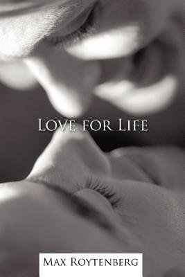 Love for Life - Reaching Out for Joy (Paperback): Max Roytenberg