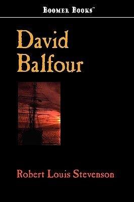 David Balfour (Paperback): Robert Louis Stevenson