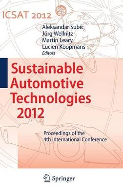 Sustainable Automotive Technologies 2012 - Proceedings of the 4th International Conference (Hardcover, 2012): Aleksandar Subic,...