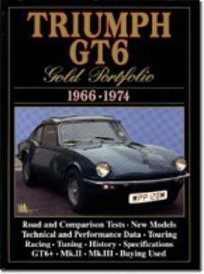 Triumph GT6 Gold Portfolio 1966-74 (Paperback): R.M. Clarke