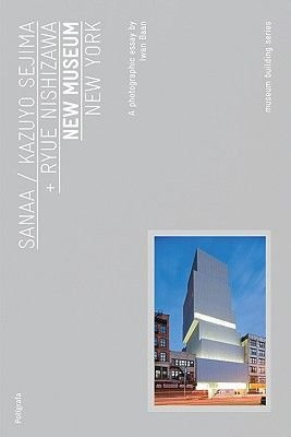 New Museum, New York (Paperback, With the Archit): Sanaa
