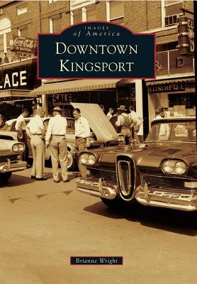 Downtown Kingsport (Paperback): Brianne Wright