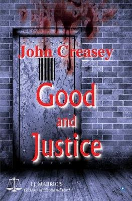 Good And Justice - (Writing as JJ Marric) (Paperback, New edition): John Creasey
