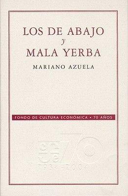 Los de Abajo y Mala Yerba (English, Spanish, Abridged, Paperback, abridged edition): Jos' Luis Mart-Nez, Mariano Azuela