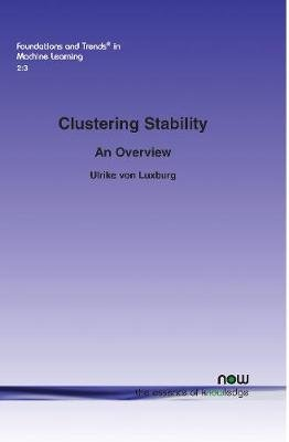 Clustering Stability - An Overview (Paperback): Ulrike Von Luxor