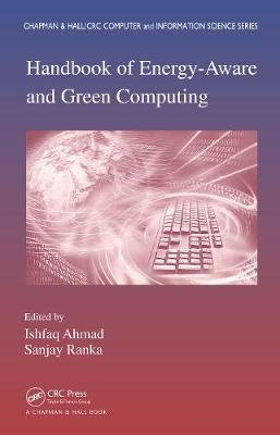 Handbook of Energy-Aware and Green Computing - Two Volume Set (Electronic book text): Ishfaq Ahmad, Sanjay Ranka