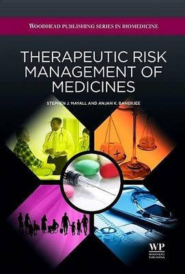 Therapeutic Risk Management of Medicines (Electronic book text): Stephen J. Mayall, Anjan Swapu Banerjee