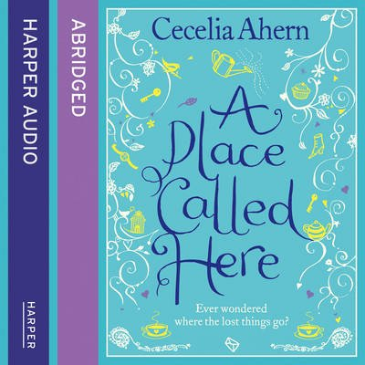 A Place Called Here (Abridged, Downloadable audio file, Abridged edition): Cecelia Ahern