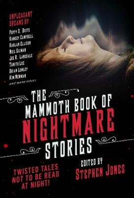 The Mammoth Book of Nightmare Stories - Twisted Tales Not to Be Read at Night! (Paperback): Stephen Jones
