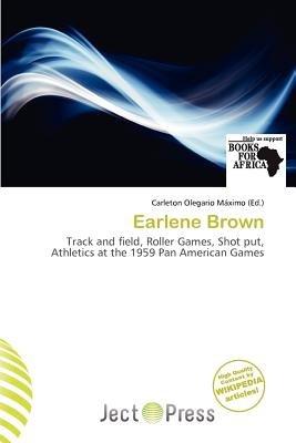 Earlene Brown (Paperback): Carleton Olegario M. Ximo