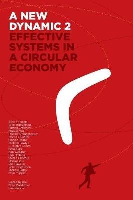 A New Dynamic 2- Effective Systems in a Circular Economy (Paperback): Ellen Franconi, Brett Bridgeland, Ken Webster