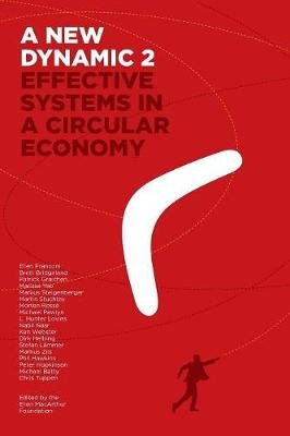 A New Dynamic 2- Effective Systems in a Circular Economy (Paperback): Ellen Franconi, Brett Bridgeland, Ken Webster