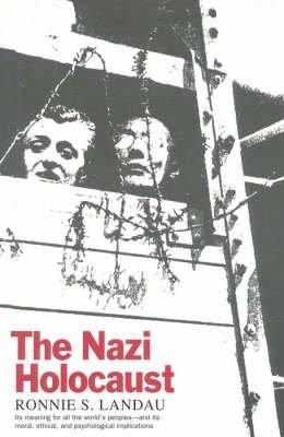 The Nazi Holocaust (Hardcover, 1st American ed): Ronnie S. Landau