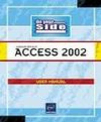 Access 2002 on Your Side - Microsoft Office XP (Paperback): Adrienne Tommy