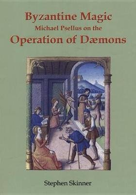 Michael Psellus on the Operation of Daemons (Hardcover): Stephen Skinner, Marcus Collisson