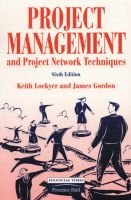 Project Management and Project Network Techniques - New Edition of (Paperback, 6 Ed): James Gordon