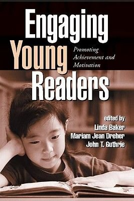 Engaging Young Readers - Promoting Achievement and Motivation (Hardcover): Linda Baker, Mariam Jean Dreher, John T. Guthrie
