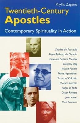 Twentieth-century Apostles - Contemporary Christianity in Action (Paperback): Phyllis Zagano
