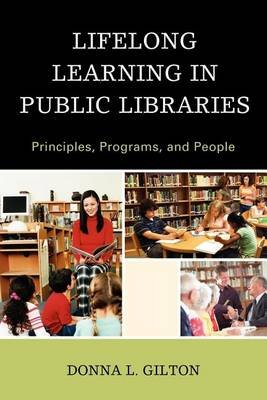 Lifelong Learning in Public Libraries (Electronic book text): Donna L. Gilton