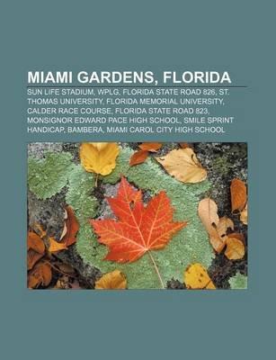 Miami Gardens, Florida - Sun Life Stadium, Wplg, Florida State Road 826, St. Thomas University, Florida Memorial University,...