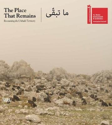 The Place That Remains - Recounting the Unbuilt Territory (Paperback): Hala Younes