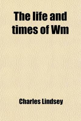 The Life and Times of Wm; Lyon MacKenzie (Paperback): Charles Lindsey