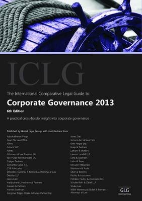 The International Comparative Legal Guide to: Corporate Governance 2013 (Paperback, Sixth Edition): Bruce Hanton, Vanessa...