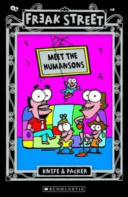 "Freak Street: #2 Meet the Humansons (Paperback): ""Knife & Packer"""