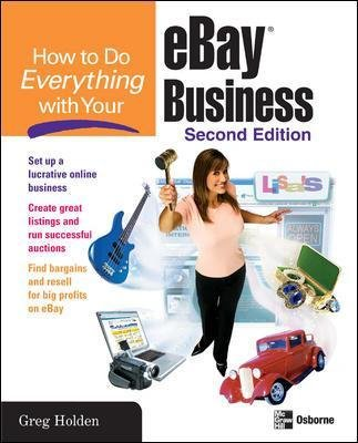 How to Do Everything with Your eBay Business, Second Edition (Paperback, 2nd edition): Greg Holden