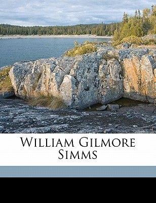 William Gilmore SIMM (Paperback): William Peterfield Trent