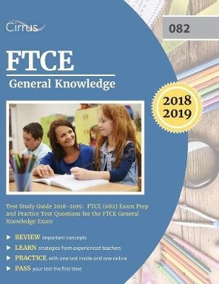 FTCE General Knowledge Test Study Guide 2018-2019 - FTCE (082) Exam Prep and Practice Test Questions for the FTCE General...