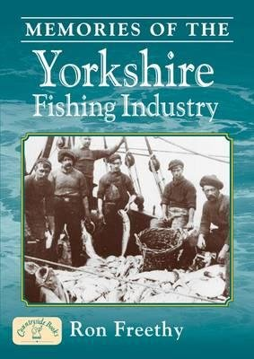 Memories of the Yorkshire Fishing Industry (Paperback): Ron Freethy