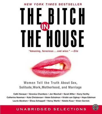 The Bitch in the House (Abridged, Downloadable audio file, abridged edition): Cathi Hanauer