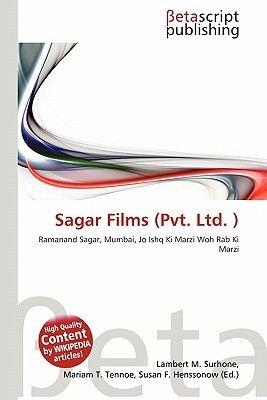 Sagar Films (Pvt. Ltd. ) (Paperback): Lambert M. Surhone, Mariam T. Tennoe, Susan F. Henssonow