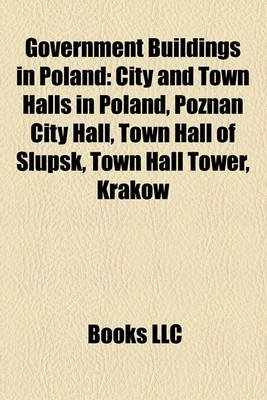 Government Buildings in Poland - City and Town Halls in Poland, Pozna? City Hall, Town Hall of S?upsk, Town Hall Tower, Krak W...