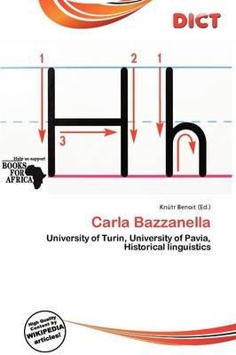 Carla Bazzanella (Paperback): Knutr Benoit: 9786137323649