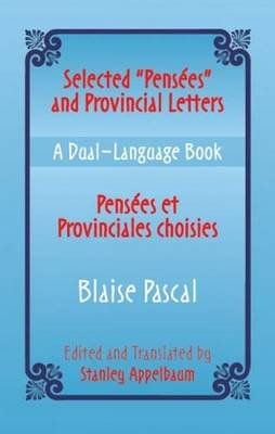 Selected Pensees and Proncial, v. I (Paperback): Blaise Pascal