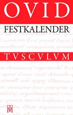 Festkalender ROMs - Lateinisch - Deutsch (German, Latin, Book, 4th): Ovid