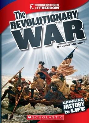 Cornerstones of Freedom: Revolutionary War (Paperback): Josh Gregory